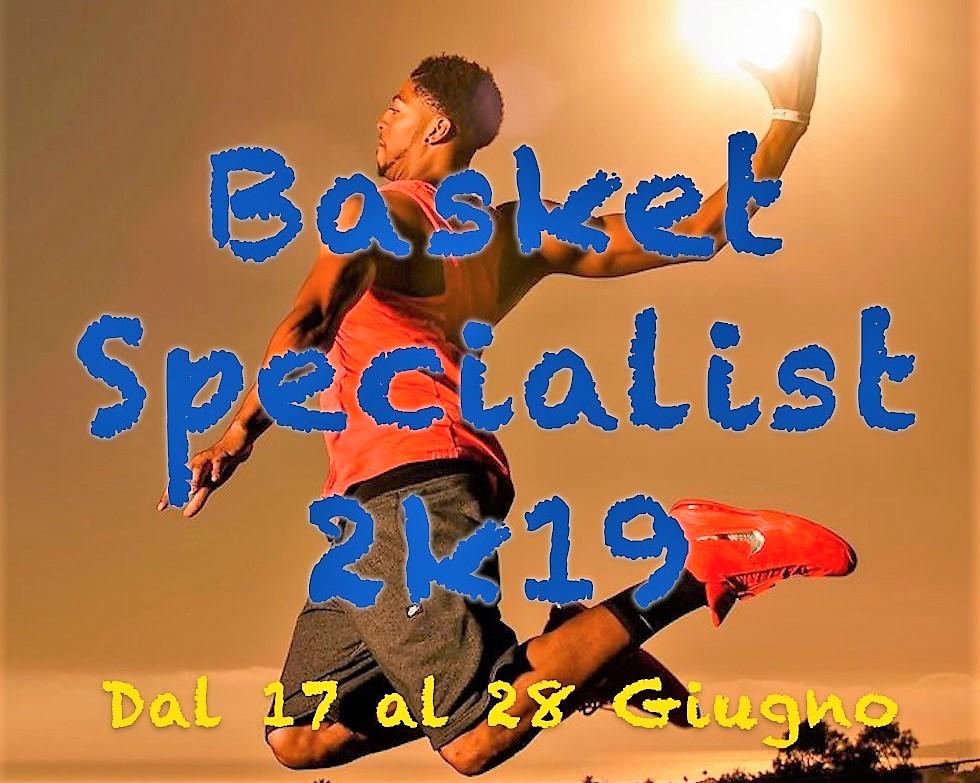 BASKET SPECIALIST 2k19: APERTE LE ISCRIZIONI!!!